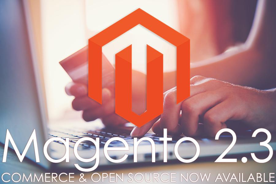 Magento 2.3 Released!